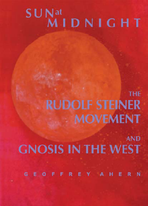Sun at Midnight: the Rudolf Steiner Movement and Gnosis in the West -- 2nd edition ©2009, extensively revised and updated -- now available at a bookstore near you.